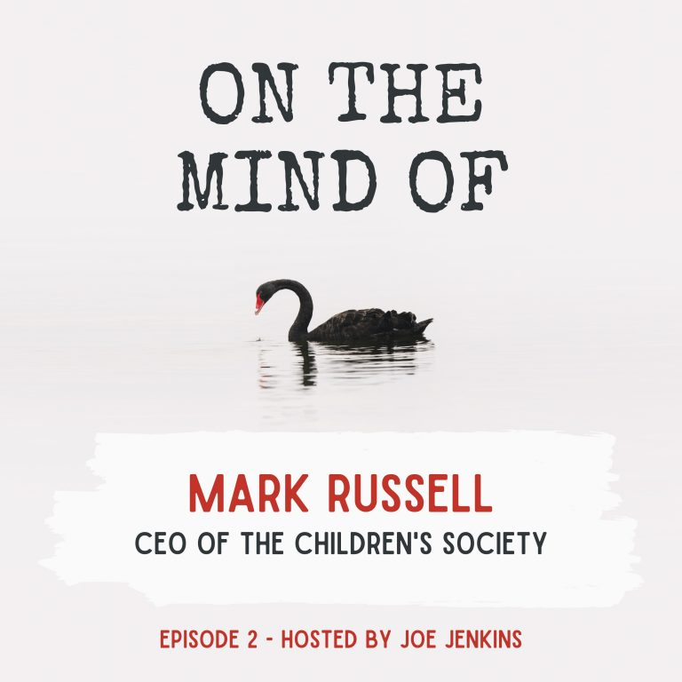 Ep2 – Mark Russell, CEO of The Children's Society