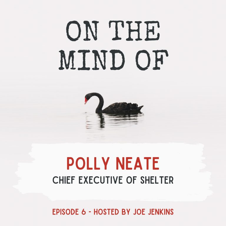 Ep6 – Polly Neate, Chief Executive of Shelter