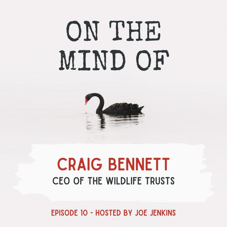 Ep10 – Craig Bennett, CEO of The Wildlife Trusts